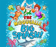 The McDougalls Big Splash